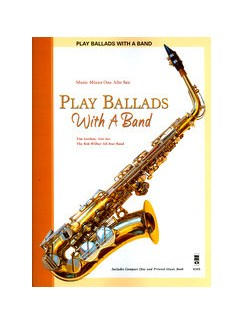 Play Ballads With A Band - Alto Saxophone Books and CDs | Alto Saxophone