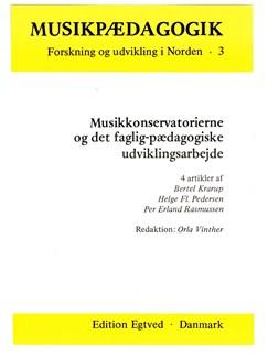 Orla Winther: Musikkonservatorierne og det faglig-pædgoiske udviklingsarbejde (Book) Bog |