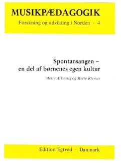 Mette Alkærsig & Mette Riemer: Spontansangen - en del af børnenes egen kultur Bog |