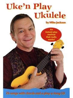 Mike Jackson: Uke'n Play Ukulele Books and CDs   Ukulele