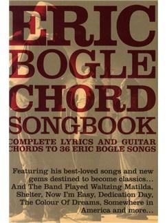 Eric Bogle: Chord Songbook Books | Lyrics & Chords (with Chord Boxes)