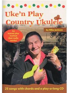 Mike Jackson: Uke'n' Play Country Ukulele Books and CDs | Ukulele