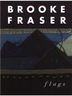 Brooke Fraser: Flags Books | Piano, Vocal & Guitar