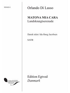 Orlando Di Lasso: Matona Mia Cara (Landsknægtserenade) Bog   SATB, Kor