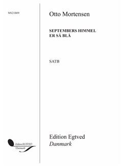 Otto Mortensen: Septembers Himmel Er Så Blå (SATB) Books | SATB