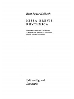 Bent Peder Holbech: Missa Brevis Rhytmica (Score) Books | SATB, Soprano, Baritone Voice, Electro-Acoustic Bass Guitar, Piano Accompaniment, Drums