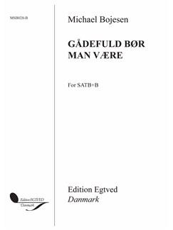 Michael Bojesen: Gådefuld Bør Man Være Books | Bass Voice, SATB