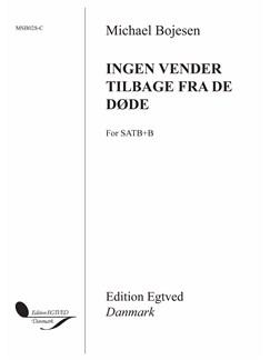 Michael Bojesen: Ingen Vender Tilbage Fra De Døde Books | Bass Voice, SATB