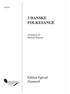 Michael Bojesen: 3 Danske Folkesange Bog | SATB, Kor