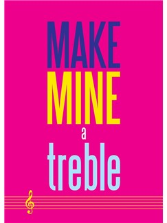 Make Mine A Treble - Greeting Card  |