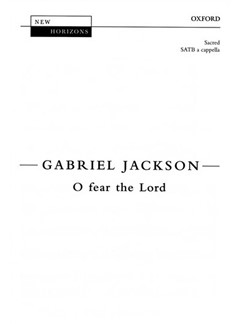Gabriel Jackson: O Fear The Lord Books | SATB