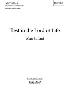 Alan Bullard: Rest In The Lord Of Life Books | SATB with Organ Accompaniment