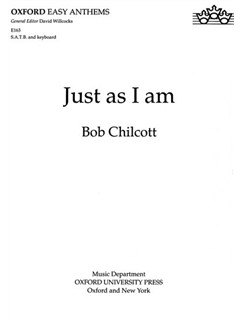 Bob Chilcott: Just As I Am Books | SATB, Organ Accompaniment