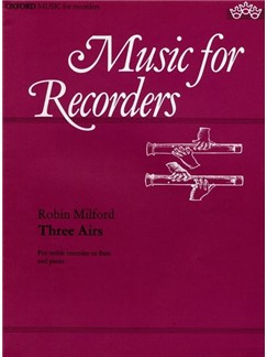 Robin Milford: Three Airs Books | Alto (Treble) Recorder or Flute, Piano Accompaniment