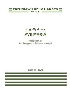 Hugo Gyldmark: Ave Maria (Voice and piano) Bog | Klaver og sang