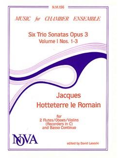 Jacques Hotteterre: Six Trio Sonatas Books   Flute (Duet), Oboe (Duet), Violin (Duet), Continuo