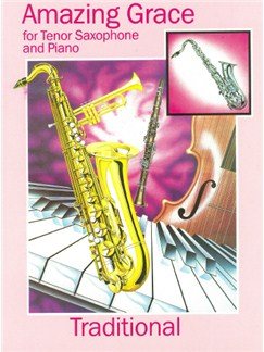 Amazing Grace (Tenor Saxophone) Books | Tenor Saxophone, Piano Accompaniment