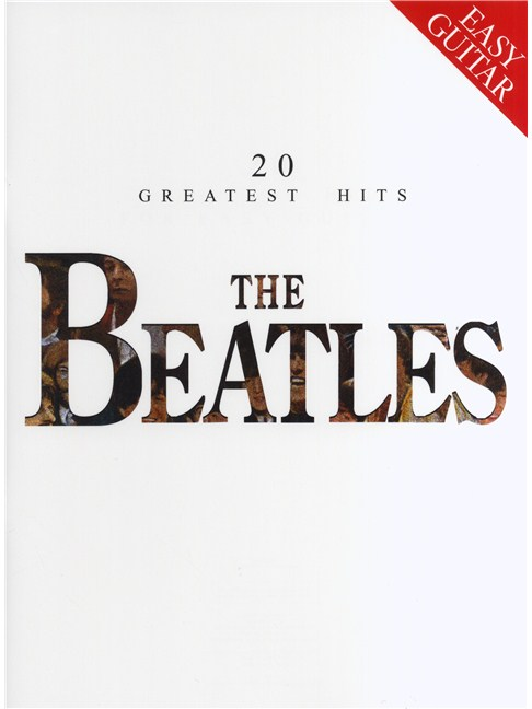 The Beatles: 20 Greatest Hits (Easy Guitar) - Melody Line, Lyrics ...