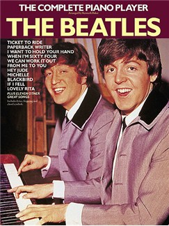 The Complete Piano Player: The Beatles Books   Piano and Voice, with Guitar chord symbols