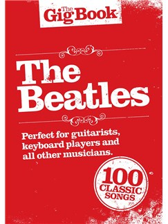 The Gig Book: The Beatles Books | Melody Line, Lyrics & Chords
