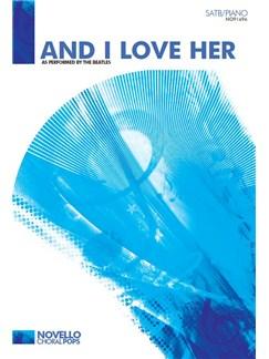 The Beatles: And I Love Her (SATB/Piano) Books   SATB, Piano Accompaniment