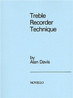 Treble Recorder Technique By Alan Davis Books | Alto (Treble) Recorder