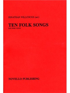 Ten Folk Songs Arranged by Jonathan Willcocks Books   Soprano, Alto