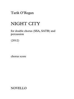 Tarik O'Regan: Night City (Vocal Score) Books | SSA, SATB, Percussion