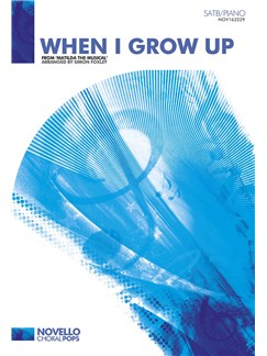 Tim Minchin: When I Grow Up (Matilda The Musical) - SATB/Piano Books | SATB, Piano Accompaniment