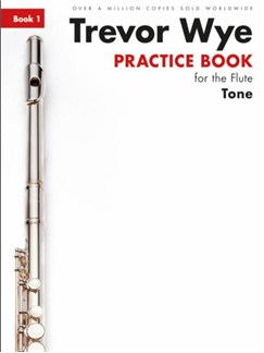 Trevor Wye Practice Book For The Flute: Book 1 – Tone (Book Only) Revised Edition Books | Flute