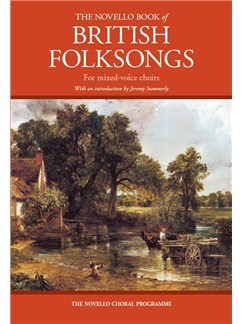 The Novello Book Of British Folksongs For Mixed-Voice Choirs Books | SATB, Piano Accompaniment