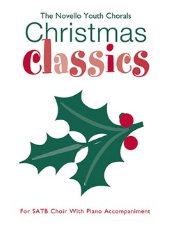 The Novello Youth Chorals: Christmas Classics (SATB) Books | SATB, Piano Accompaniment