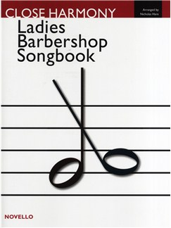 Close Harmony: The Novello Ladies Barbershop Songbook Books | 2 Soprano, 2 Alto