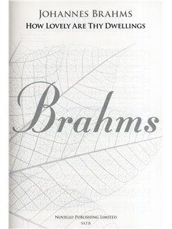 Johannes Brahms: How Lovely Are Thy Dwellings (Requiem) - New Engraving Books | SATB, Piano Accompaniment