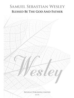 Samuel Sebastian Wesley: Blessed Be The God And Father (New Engraving) Books | SATB, Organ Accompaniment