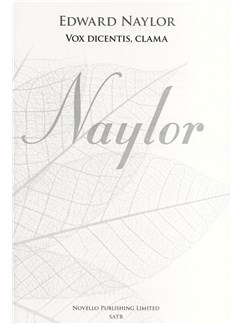 Edward Naylor: Vox Dicentis, Clama (New Engraving) Books | SATB