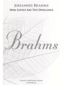 Johannes Brahms: How Lovely Are Thy Dwellings (New Engraving) Books | SATB, Organ Accompaniment
