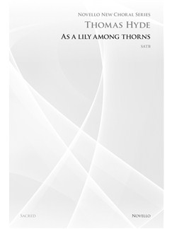 Thomas Hyde: As A Lily Among Thorns (Novello New Choral Series) Books | SATB
