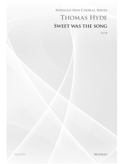 Thomas Hyde: Sweet Was The Song (Novello New Choral Series) Books | SATB