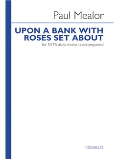 Paul Mealor: Upon A Bank With Roses Set About Books | SATB