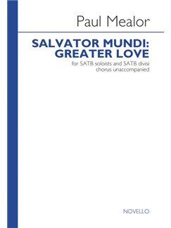 Paul Mealor: Salvator Mundi: Greater Love Books | SATB
