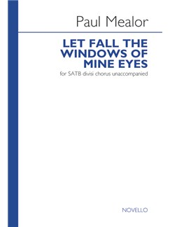 Paul Mealor: Let Fall The Windows Of Mine Eyes Books | SATB