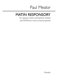 Paul Mealor: Matin Responsory Books | Soprano, Tenor, Baritone Voice, SATB