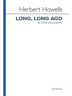 Herbert Howells: Long, Long Ago Books | SATB