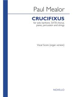 Paul Mealor: Crucifixus (Baritone/SATB/Organ) Books | Baritone Voice, SATB, Organ Accompaniment