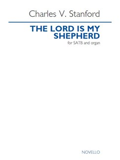 Charles V. Stanford: The Lord Is My Shepherd Books | SATB, Organ Accompaniment