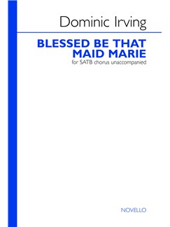 Dominic Irving: Blessed Be That Maid Marie Books | SATB