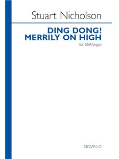Stuart Nicholson: Ding Dong! Merrily On High Books | SSA, Organ Accompaniment