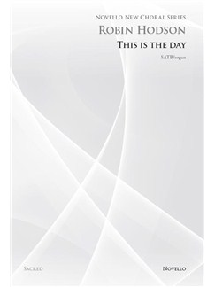 Robin Hodson: This Is The Day Books | SATB, Organ Accompaniment