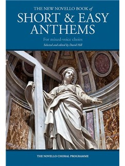 The New Novello Book Of Short & Easy Anthems For Mixed-Voice Choirs Books | SATB, Organ Accompaniment